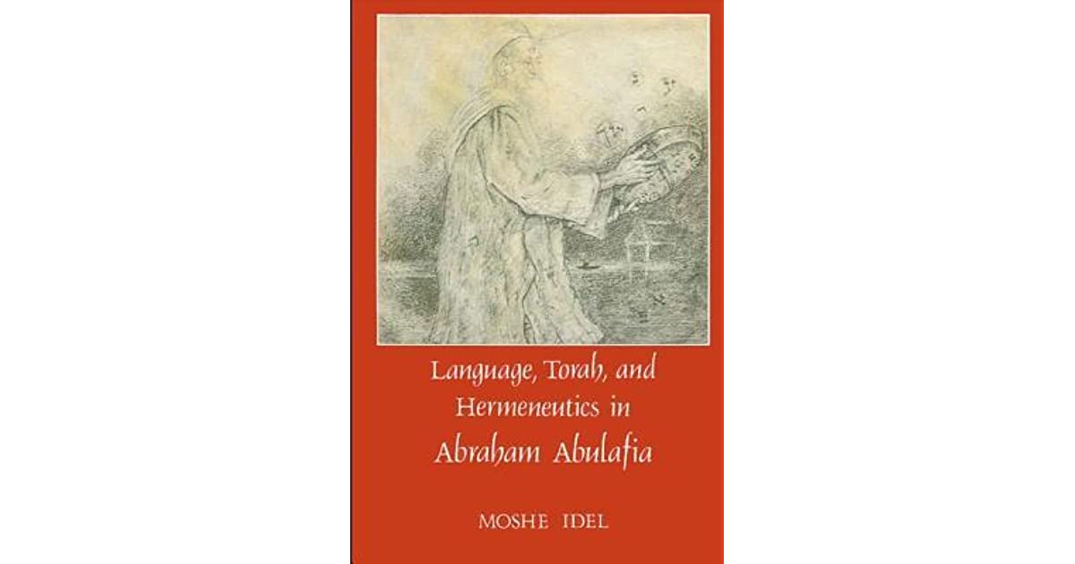 Read Language Torah And Hermeneutics In Abraham Abulafia By Moshe Idel