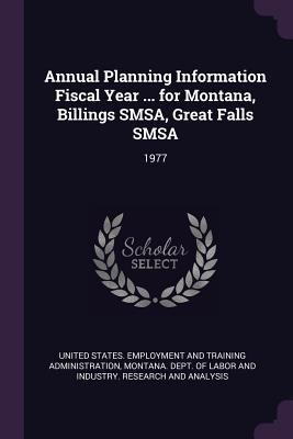 Annual Planning Information Fiscal Year ... for Montana, Billings Smsa, Great Falls SMSA: 1977