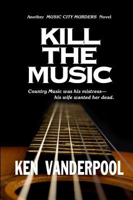Kill The Music: Country music was his mistress-his wife wanted her dead.
