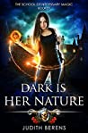 Dark is Her Nature (The School of Necessary Magic #1)