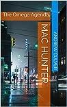 Mac Hunter: The Omega Agenda (Mac Hunter Book 1)