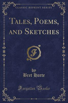 Tales, Poems, and Sketches  by  Bret Harte