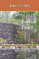 FALLEN ANGEL: A Kat Livingston, Willow Woods Mystery (Fallen Angel, a Willow Woods Mystery)