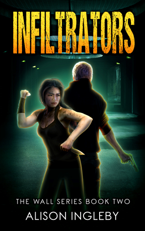 Infiltrators (The Wall Series, #2)