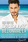 Her Big Fat Dreamy Billionaire Ex (Billionaire #4)