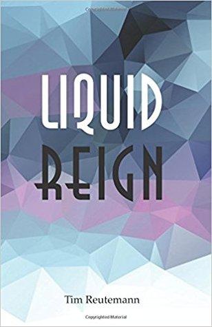 Liquid Reign