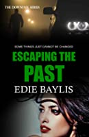 Escaping the Past (Downfall #2)