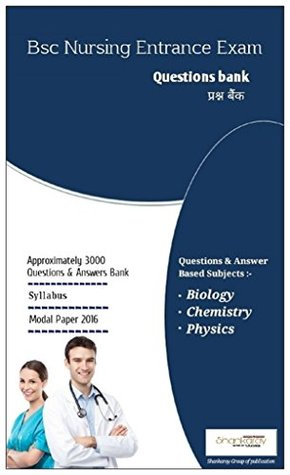 Bsc Nursing Entrance Exam : Question Bank by Shankaray Group Of