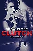Clutch (Savage Disciples MC) (Volume 1)