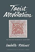 Taoist Meditation: The Mao-Shan Tradition of Great Purity
