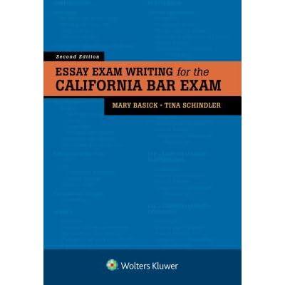 Essay Exam Writing for the California Bar Exam by Mary Basick