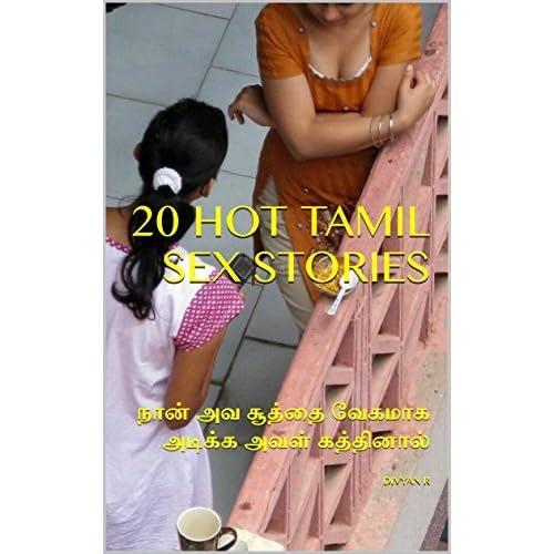 20 Hot Tamil Sex Stories ந ன அவ ச த த வ கம க அட க க அவள கத த ன ல By Divyan R