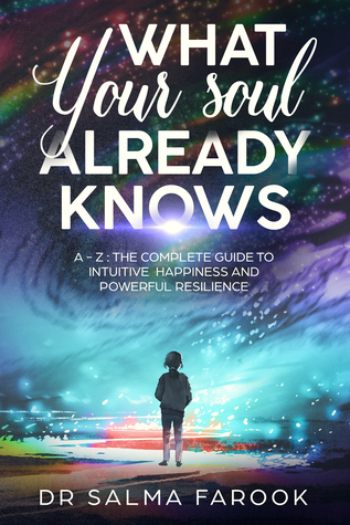 What Your Soul Already Knows by Salma Farook