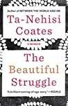 Book cover for The Beautiful Struggle: A Father, Two Sons, and an Unlikely Road to Manhood