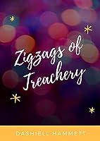 Zigzags of Treachery