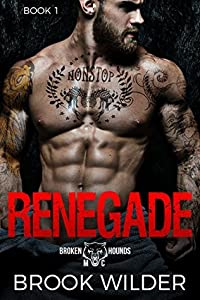 Renegade (Broken Hounds MC, #1)