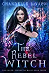 The Rebel Witch (The Coven: Elemental Magic #3)