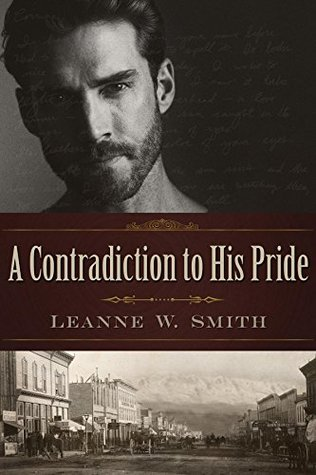 A Contradiction to His Pride (Leaving Independence #2)