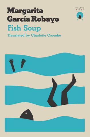 Fish Soup by Margarita García Robayo