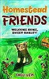 Homestead Friends: Welcome Home, Sweet Harley! (Homestead Friends, #1)