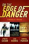 On the Edge of Danger: 3 Novels in 1 Volume