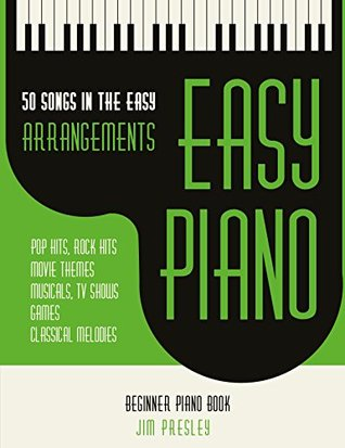 50 Songs In The Easy Arrangements: Easy Piano: Piano Music - Piano