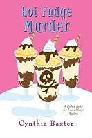 Hot Fudge Murder (A Lickety Splits Mystery #2)