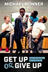 Get Up or Give Up by Michael Bonner