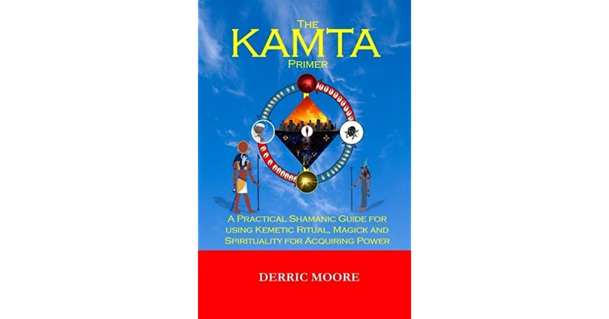 The KAMTA Primer: A Practical Shamanic Guide for using