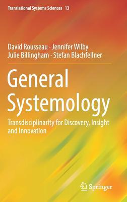General Systemology Transdisciplinarity for Discovery, Insight and Innovation