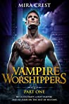 Vampire Worshippers (Part 1) (Gods of our Souls, #1)