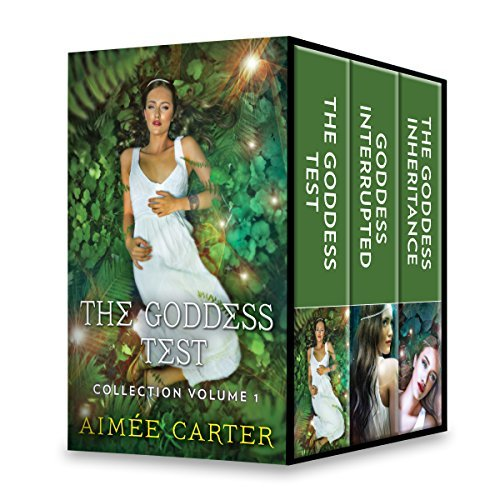 The Goddess Test Collection Volume 1 The Goddess Test Goddess Interrupted The Goddess Inheritance By Aimee Carter