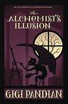 The Alchemist's Illusion (An Accidental Alchemist Mystery #4)