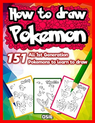 How To Draw Pokemon 151 All 1st Generation Pokemons To Learn To Draw By Osie Publishing