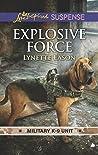 Explosive Force (Military K-9 Unit, #6)