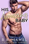 His Amazing Baby (Miracle Baby, #5)