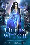 Queen Witch (Trials of Enchantment, #1)