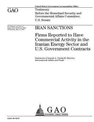 Iran Sanctions: Firms Reported to Have Commercial Activity in the Iranian Energy Sector and U.S. Government Contracts
