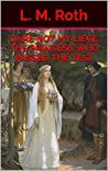 Dare Not My Liege The Princess Who Passed the Test (The Princess Who... Book 4)