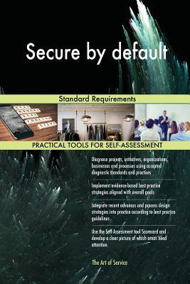 Secure by Default: Standard Requirements