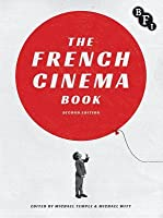 The French Cinema Book: Third Edition