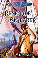 Renegade Skyfarer (Stones of Terrene Book 1)