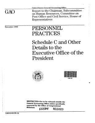 Personnel Practices: Schedule C and Other Details to the Executive Office of the President