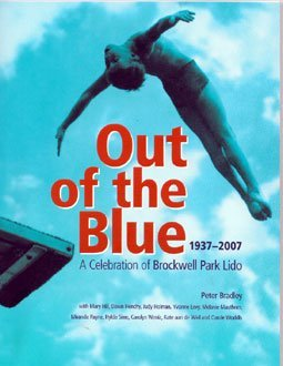 Out of the Blue: A Celebration of Brockwell Park Lido, 1937-2007