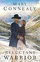 The Reluctant Warrior (High Sierra Sweethearts, #2)