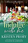 Indulge with Me (With Me In Seattle, #10)