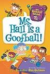 Ms. Hall Is a Goofball! (My Weirdest School, #12)