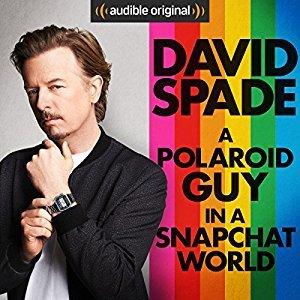 A Polaroid Guy in a Snapchat World by David Spade