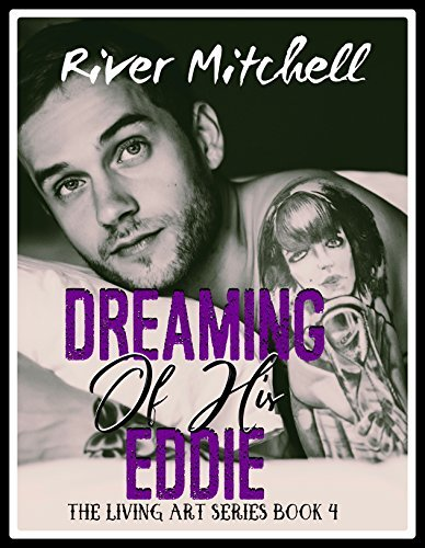 Dreaming of his Eddie (Living Art, #4)  by  River Mitchell