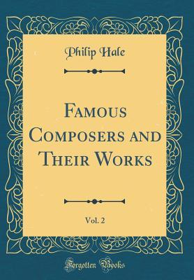 Famous Composers and Their Works, Vol. 2